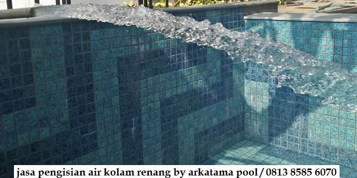 Layanan Jasa isi air kolam renang SENEN (JAKPUS)